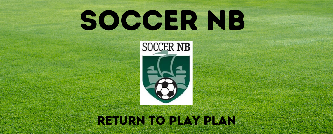 Soccer NB Releases Updated Return to Play Guidelines for Member Clubs